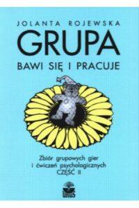 Grupa bawi się i pracuje. Zbiór grupowych gier i ćwiczeń psychologicznych, Autor: Małgorzata Jachimska(opr.), Wydawnictwo: Unus