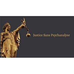 JUSTICE SANS PSYCHANALYSE