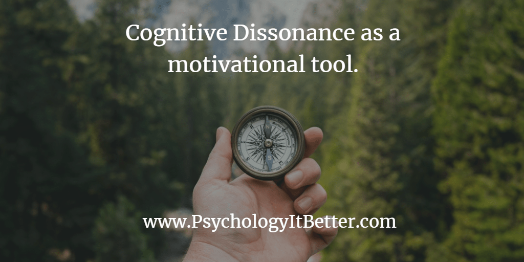 Cognitive dissonance as a motivating tool.