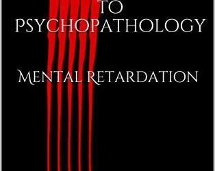 Introduction to Psychopathology: Mental Retardation Book