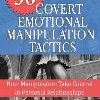 30 Covert Emotional Manipulation Tactics
