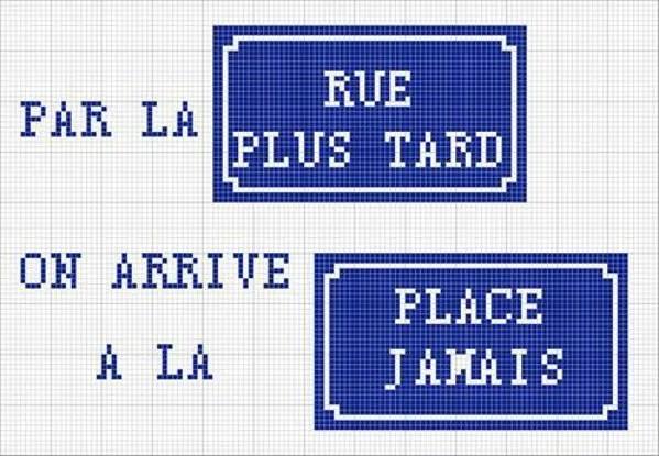 PAR-RUE-PLUS-TARD-PLACE-JAMAIS