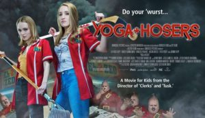 Yoga Hosers – Do Your 'Wurst…. | Movie Review