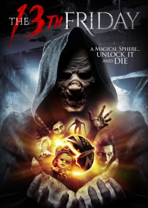 The 13th Friday (2017) | A Magical Sphere…Unlock It and Die | VOD 10/10