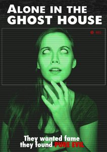 Alone in the Ghost House (2015) | They wanted fame. They found pure evil.