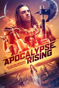 Apocalypse Rising (2018) | They came from a doomed world to save us from the same fate.
