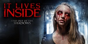 It Lives Inside (2018)   Stay Out of The Shadows
