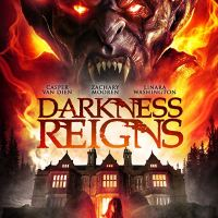 Darkness Reigns (2018) | Be careful what you wish for...