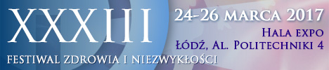 Festiwal zdrowia i niezwykłości w Łodzi 2017