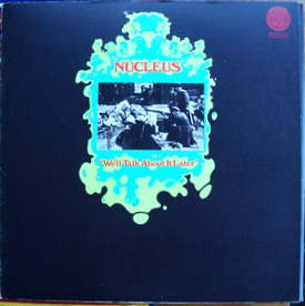 NUCLEUS WE'LL TALK ABOUT IT LATER Super UK original large swirl with inner, very nice £150 M-/M- VERTIGO 6360 027 LP