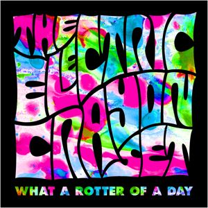Electric Crayon Set What a Rotter of a Day album cover Released on Psychotron Records label PR001