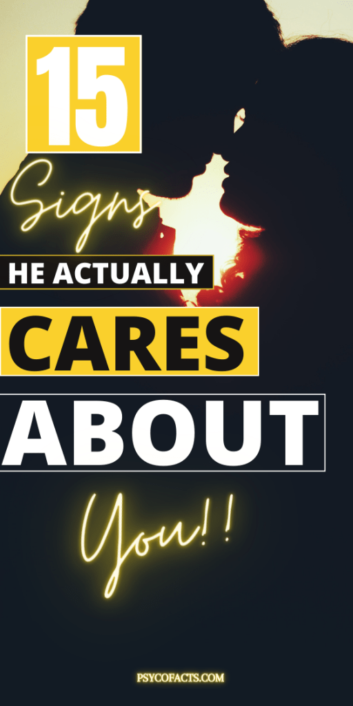 15 Signs He Cares More Than You Think