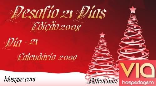 Desafio 21 Dias 2008 - Calendário 2009