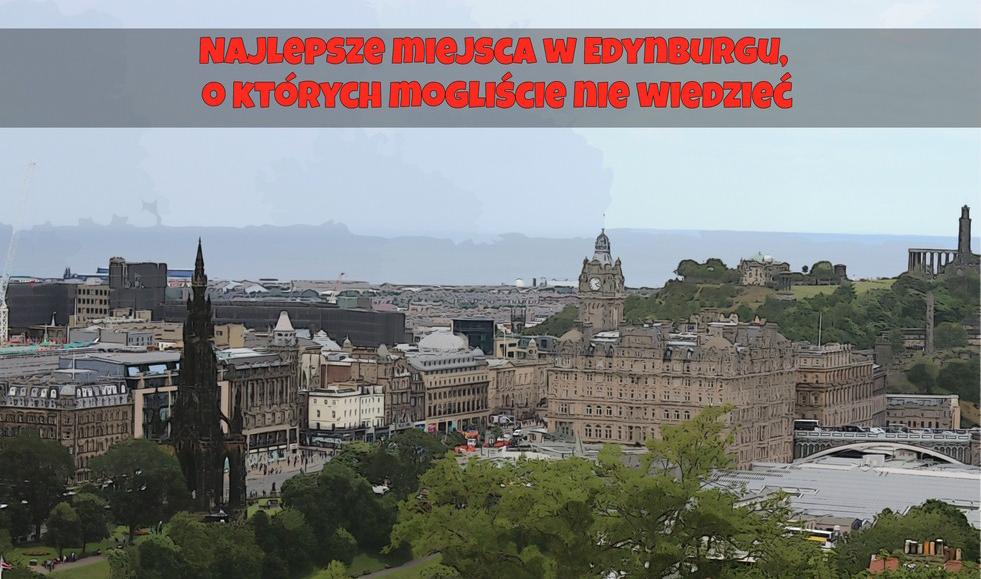 Nieznane atrakcje  Edynburga