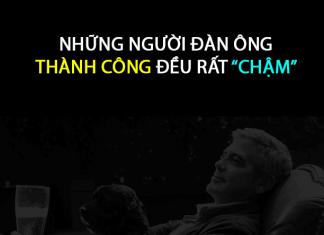 nhung-nguoi-dan-ong-thanh-cong-deu-rat-cham