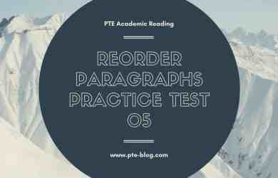 PTE Academic Reading: Reorder Paragraphs Practice Test 05