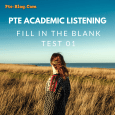 pte academic Listening - fill in the blank