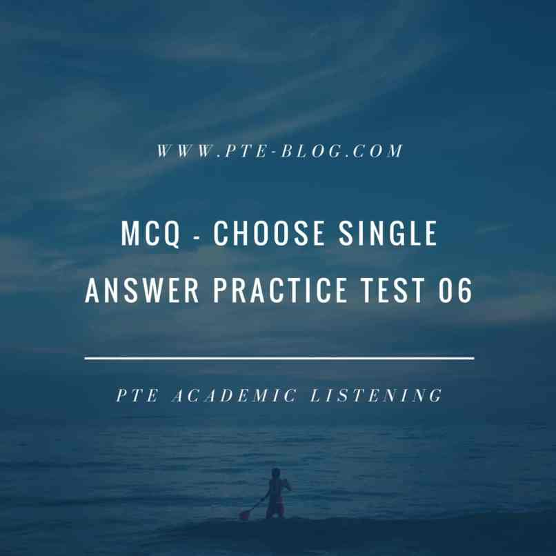 PTE Academic Listening: MCQ - Choose Single Answer Practice Test 06