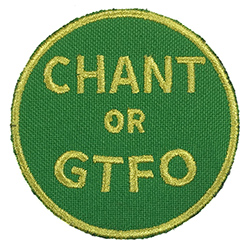 Chant or GTFO: Gold on Green