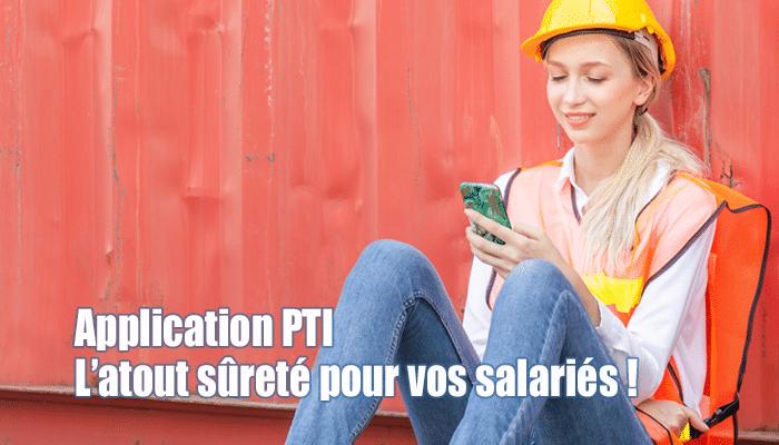 Application PTI mobile et mise en surete