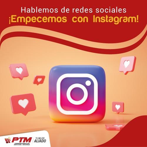 Hablemos de redes sociales ¡Empecemos con Instagram!