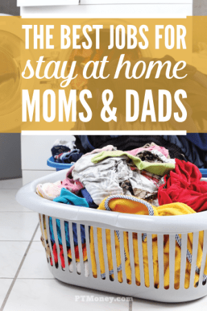 The 10 Best Jobs for Stay-At-Home Moms and Dads!