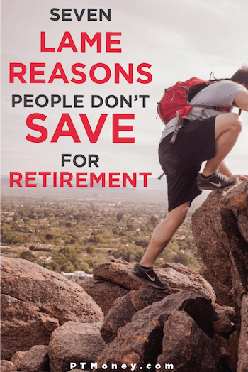 I've made a few excuses in the past and I occasionally hear a few from others. Let's look at some of these retirement excuses and knock them down one-by-one.