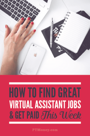 How to Find Great Virtual Assistant Jobs and Get Paid This Week!
