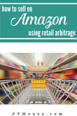 Amazon Retail Arbitrage: How to Buy, Sell and Make Money