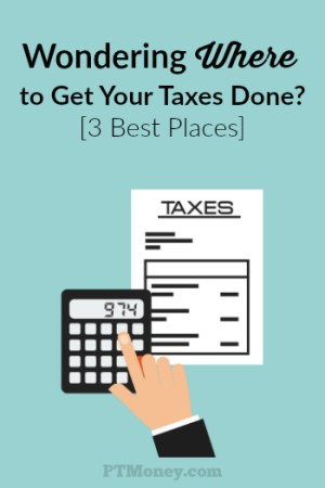 Wondering Where to Get Your Taxes Done? [3 Best Places & Prices]