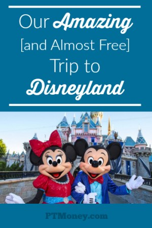 Our Amazing [and Almost Free] Trip to Disneyland