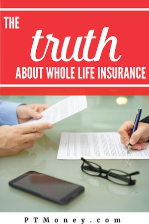 The Truth About Whole Life Insurance