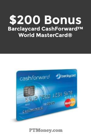 Barclaycard CashForward World MasterCard $200 Bonus Review