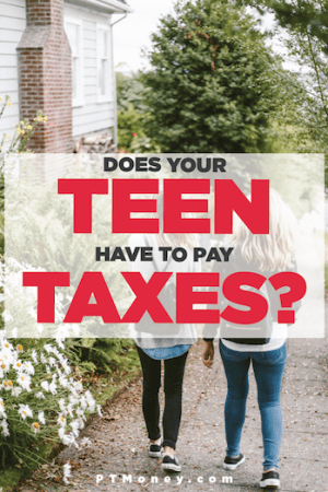 Does Your Teen Have to Pay Taxes?