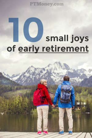 10 Small Joys of Early Retirement