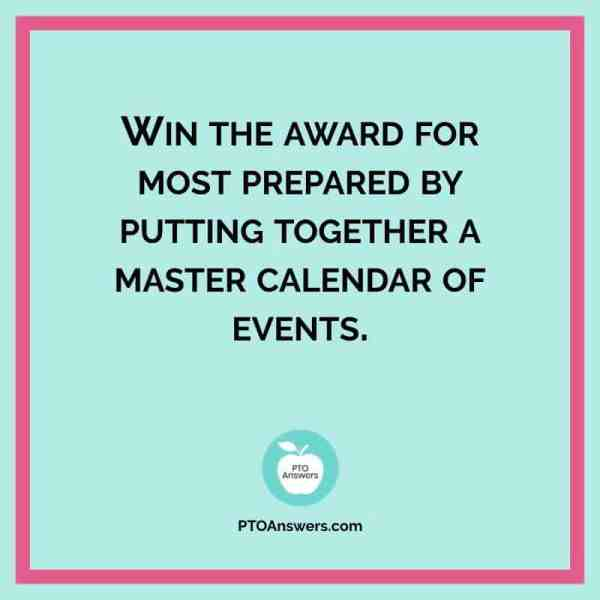 Win the award for most prepared by putting together an master calendar of events