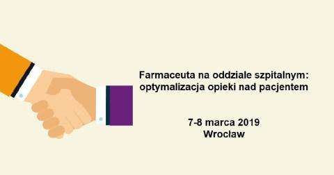 """Konferencja """"Farmaceuta naoddziale szpitalnym: optymalizacja opieki nadpacjentem"""""""