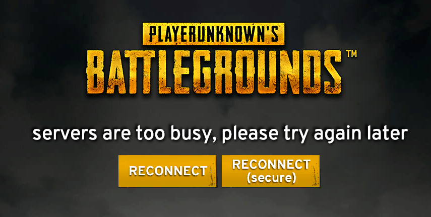 PUBG servers are too busy, please try again later