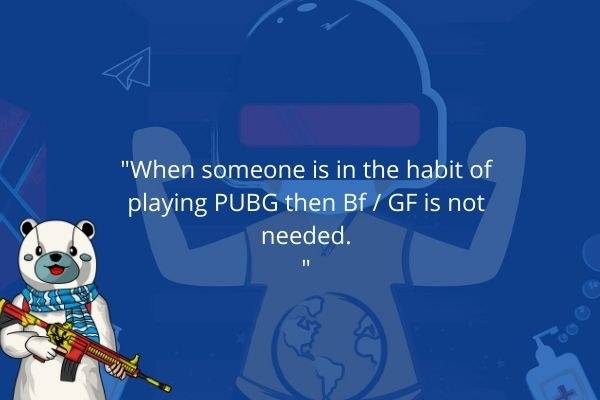 Pubg Quotes About Girls 2021