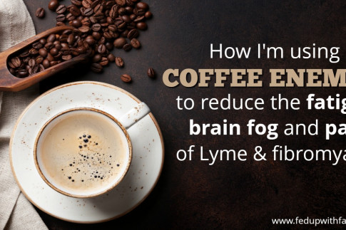 Using coffee enemas for healing chronic Lyme and fibromyalgia | Fed Up with Fatigue