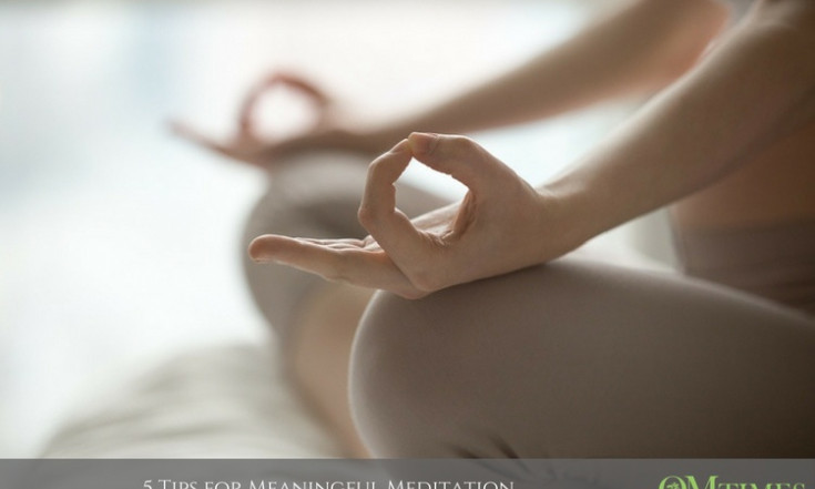5 Tips for Meaningful Meditation