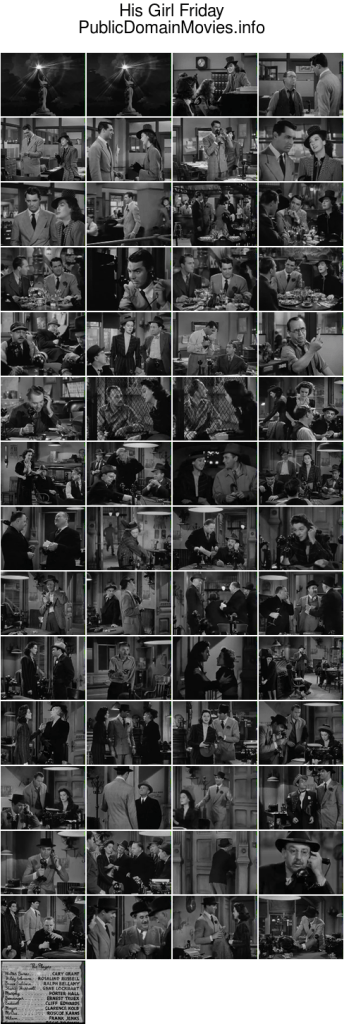 His Girl Friday, 1940 directed by Howard Hawks and starring Cary Grant and Rosalind Russell