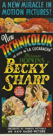 Becky Sharp, 1935 starring Miriam Hopkins who was nominated for the Best Actress Oscar