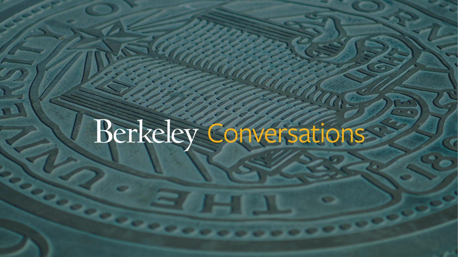 Berkeley Conversations