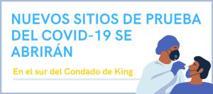 Hay dos nuevos sitios para hacerse la prueba de COVID-19 en la zona sur del Condado de King