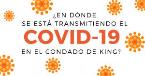 ¿EN DÓNDE SE ESTÁ TRANSMITIENDO EL COVID-19 EN EL CONDADO DE KING? UN INFORME MUESTRA QUE LOS ESCENARIOS MÁS COMUNES DE EXPOSICIÓN SON LOS HOGARES, LOS LUGARES DE TRABAJO Y LAS REUNIONES SOCIALES