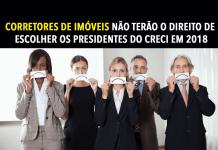 Corretores de imóveis não terão o direito de escolher os presidentes do CRECI em 2018