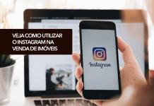 Veja como utilizar o Instagram na venda de imóveis