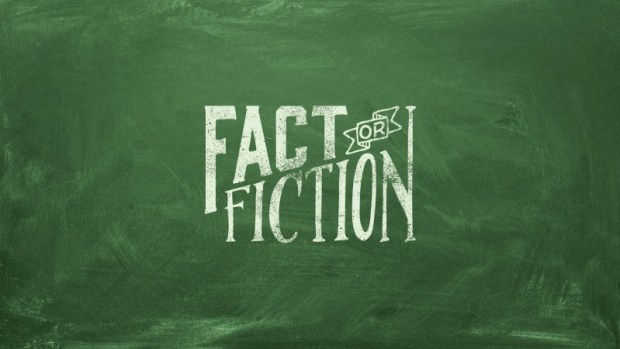 fact or fiction