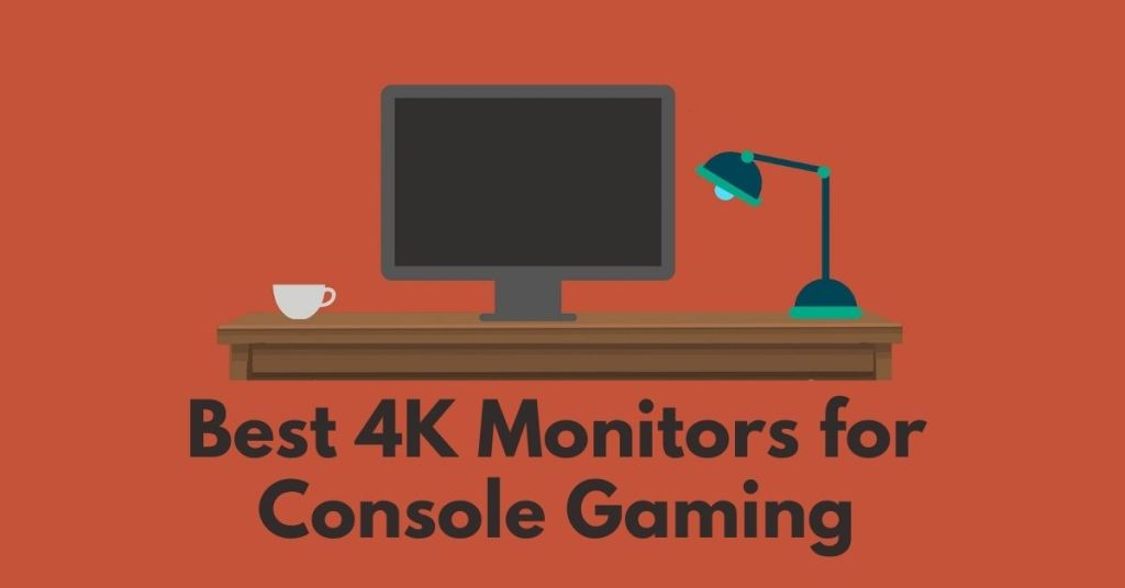 Best 4K Monitors for Console Gaming